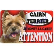 Plaque Attention Je monte la garde - Cairn Terrier