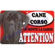 Plaque Attention Je monte la garde - Cane Corso