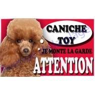 Plaque Attention Je monte la garde - Caniche Toy