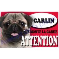 Plaque Attention Je monte la garde - Carlin