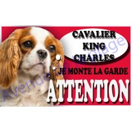 Plaque Attention Je monte la garde - Cavalier King Charles