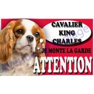 Plaque Attention Je monte la garde - Cavalier King Charles