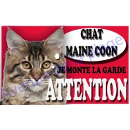 Plaque Attention Je monte la garde - Chat Maine Coon