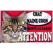 Plaque Attention Je monte la garde - Chat Maine Coon