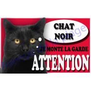 Plaque Attention Je monte la garde - Chat Noir