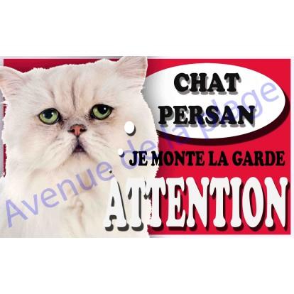 Plaque Attention Je monte la garde - Chat Persan