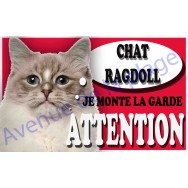 Plaque Attention Je monte la garde - Chat Ragdoll