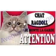 Plaque Attention Je monte la garde - Chat Ragdoll