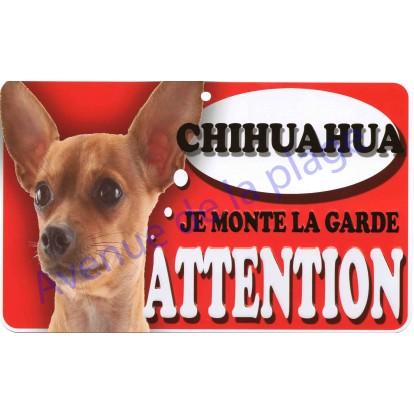Plaque Attention Je monte la garde - Chihuahua marron