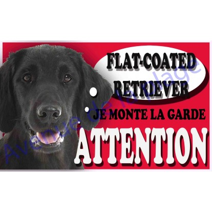 Plaque Attention Je monte la garde - Flat-Coated Retriever