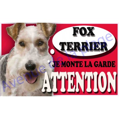 Plaque Attention Je monte la garde - Fox Terrier