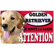 Plaque Attention Je monte la garde - Golden Retriever