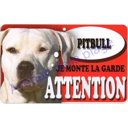 Plaque Attention Je monte la garde - Pitbull