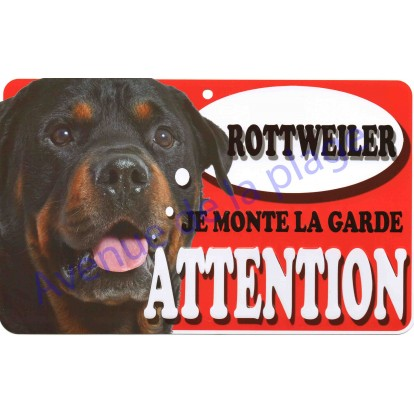 Plaque Attention Je monte la garde - Rottweiler