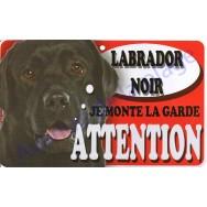 Plaque Attention Je monte la garde - Labrador noir
