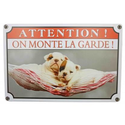 "Pancarte ""Attention ! On monte la garde !"""