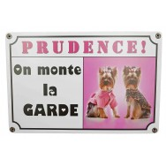 "Pancarte chien ""Prudence ! On monte la garde !"""