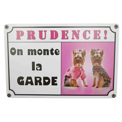 "Pancarte chien ""Prudence ! On monte la garde !"""