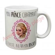 """Mug humoristique """"Mon prince charmant"""""""