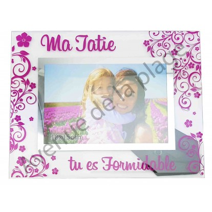 "Cadre photo ""Ma Tatie Tu es Formidable"""