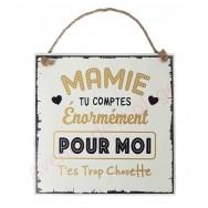 """Plaque message """"Mamie trop chouette"""""""