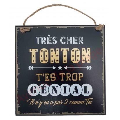"""Plaque message """"Tonton trop génial"""""""