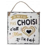 """Plaque message """"Mon coeur t'a choisi"""""""