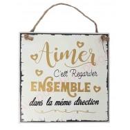 """Plaque message """"Aimer c'est regarder ensemble"""""""