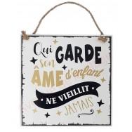 """Plaque message """"Qui garde son âme d'enfant"""""""