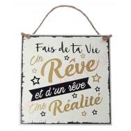 """Plaque message """"Fais de ta vie un Rêve"""""""